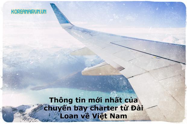 Thông tin mới nhất của chuyến bay charter từ Đài Loan về Việt Nam